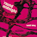 Round Midnight / Teddy King