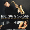 Someone To Watch Over Me / BENNIE WALLACE