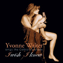 I wish I knew / Yvonne Walter