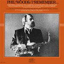 I Remenber / PHIL WOODS