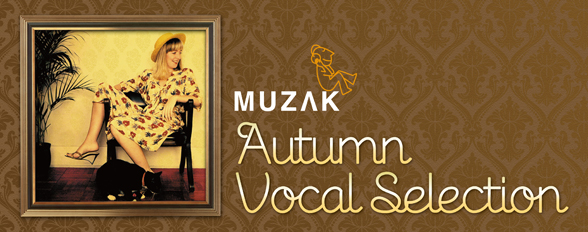 MUZAK Autumn Vocal Selection