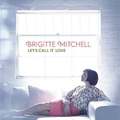 春から初夏にかけて聴きたいジャズ・ヴォーカルの決定盤。ブリジット・ミッチェルの新作が登場!